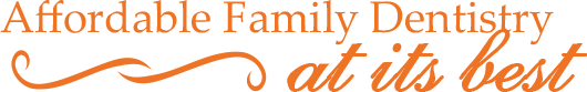 Affordable Family Dentistry at its best