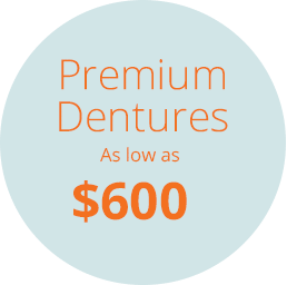 Premium Dentures - As Low as $600